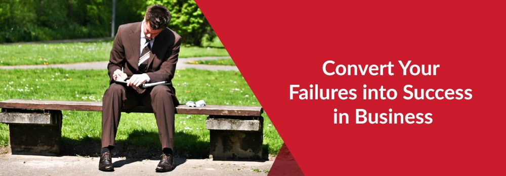 Convert your failures into success in business